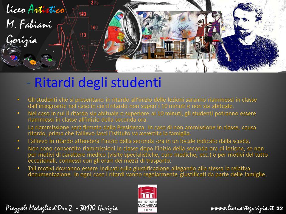 Liceo Artistico M. Fabiani Gorizia Piazzale Medaglie d'Oro 2 - 34170 Gorizia wwww.liceoartegorizia.it - Ritardi degli studenti Gli studenti che si pre