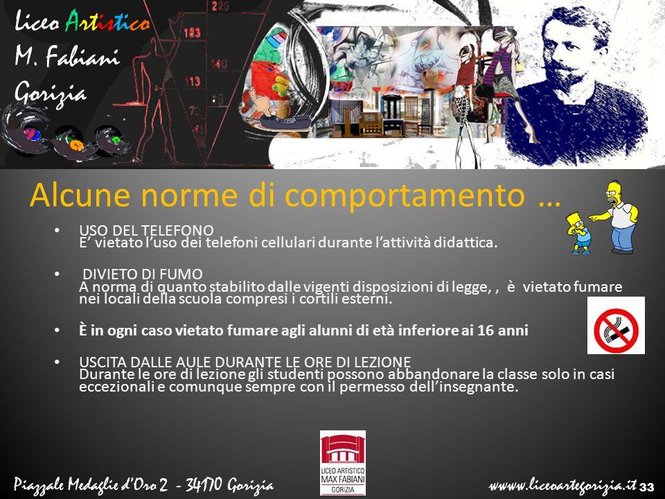 Liceo Artistico M. Fabiani Gorizia Piazzale Medaglie d'Oro 2 - 34170 Gorizia wwww.liceoartegorizia.it Alcune norme di comportamento … USO DEL TELEFONO
