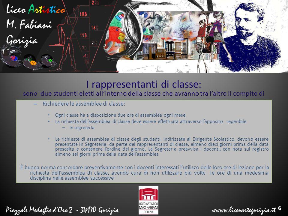 Liceo Artistico M. Fabiani Gorizia Piazzale Medaglie d'Oro 2 - 34170 Gorizia wwww.liceoartegorizia.it I rappresentanti di classe: sono due studenti el