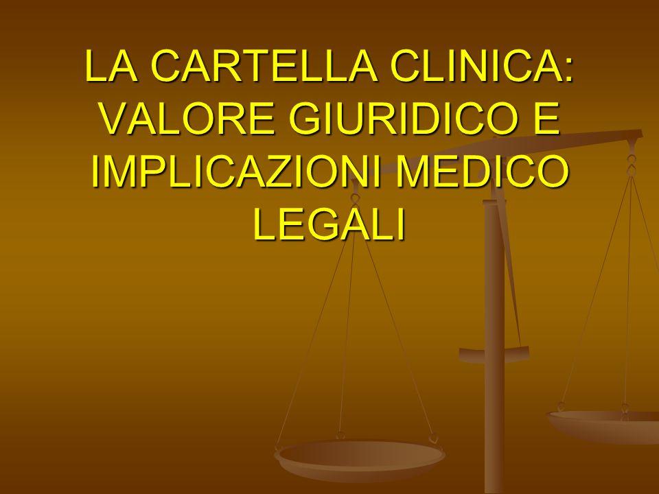 La cartella clinica costituisce una verbalizzazione, ossia una registrazione delle notizie riguardanti il soggetto ricoverato il cui fine ultimo si identifica nella tutela della salute del pz.