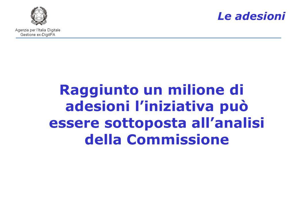 Agenzia per l'Italia Digitale Gestione ex-DigitPA Raggiunto un milione di adesioni l'iniziativa può essere sottoposta all'analisi della Commissione Le adesioni