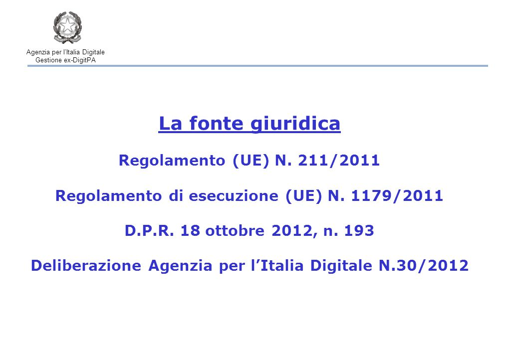 Agenzia per l'Italia Digitale Gestione ex-DigitPA La fonte giuridica Regolamento (UE) N.