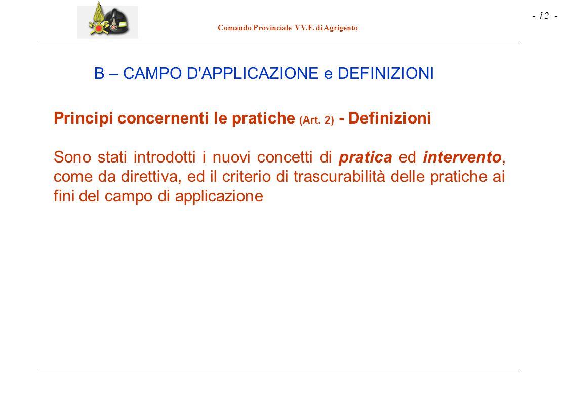 - 12 - Comando Provinciale VV.F. di Agrigento Principi concernenti le pratiche (Art. 2) - Definizioni Sono stati introdotti i nuovi concetti di pratic