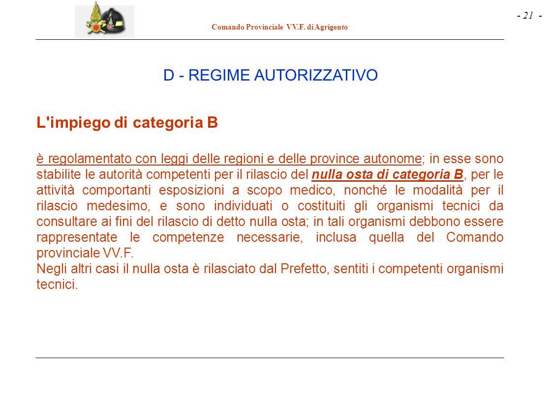 - 21 - Comando Provinciale VV.F. di Agrigento L'impiego di categoria B è regolamentato con leggi delle regioni e delle province autonome; in esse sono