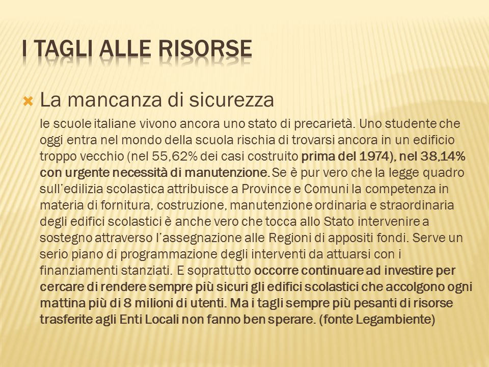 La mancanza di sicurezza le scuole italiane vivono ancora uno stato di precarietà.