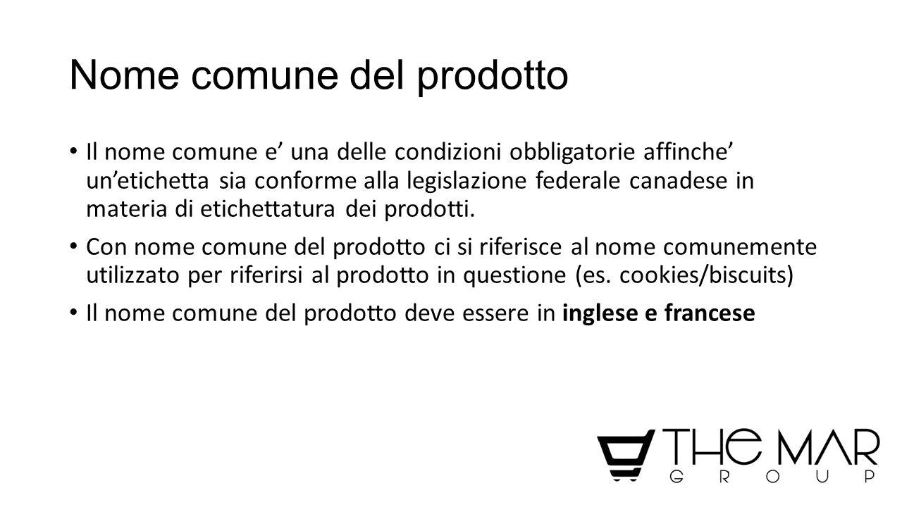 Nome comune del prodotto Il nome comune e' una delle condizioni obbligatorie affinche' un'etichetta sia conforme alla legislazione federale canadese i