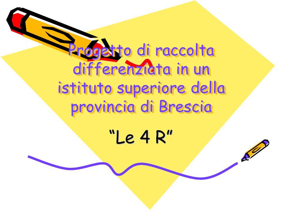"""Progetto di raccolta differenziata in un istituto superiore della provincia di Brescia """"Le 4 R"""""""