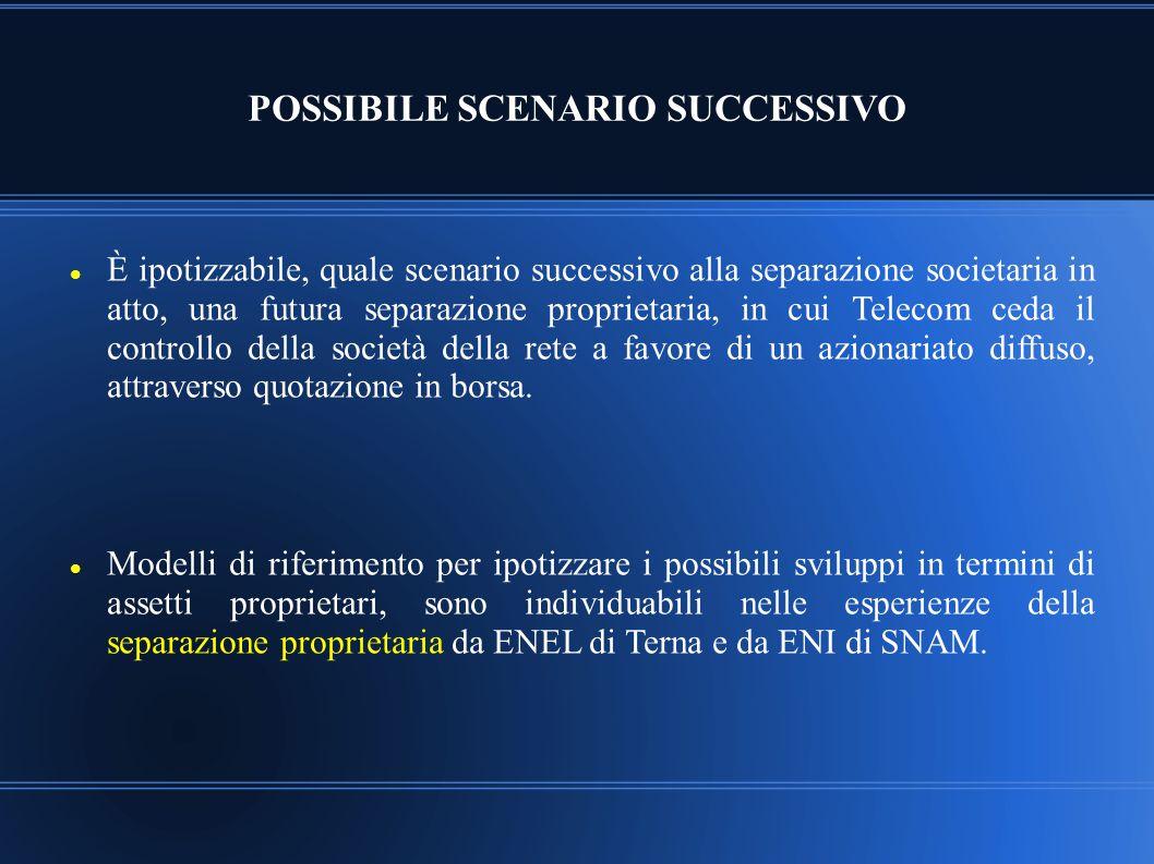 POSSIBILE SCENARIO SUCCESSIVO È ipotizzabile, quale scenario successivo alla separazione societaria in atto, una futura separazione proprietaria, in c