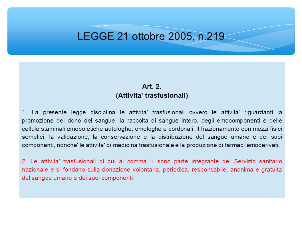LEGGE 21 ottobre 2005, n.219 Art. 2. (Attivita trasfusionali) 1.