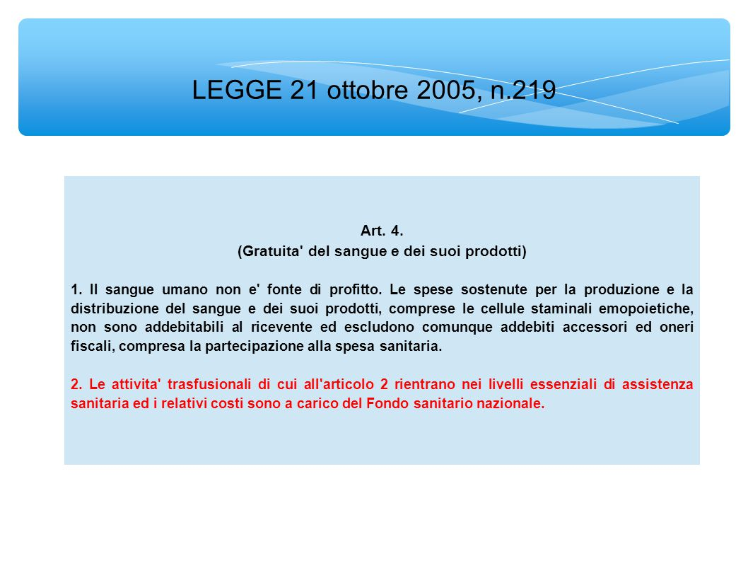 LEGGE 21 ottobre 2005, n.219 Art. 4. (Gratuita del sangue e dei suoi prodotti) 1.