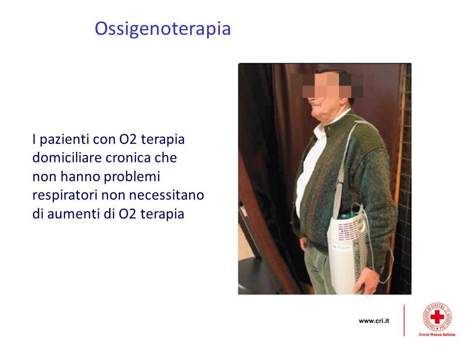 Ossigenoterapia I pazienti con O2 terapia domiciliare cronica che non hanno problemi respiratori non necessitano di aumenti di O2 terapia