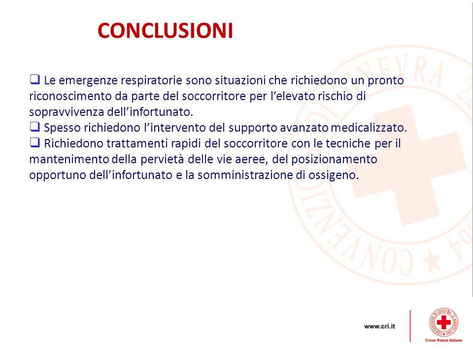 CONCLUSIONI  Le emergenze respiratorie sono situazioni che richiedono un pronto riconoscimento da parte del soccorritore per l'elevato rischio di sop