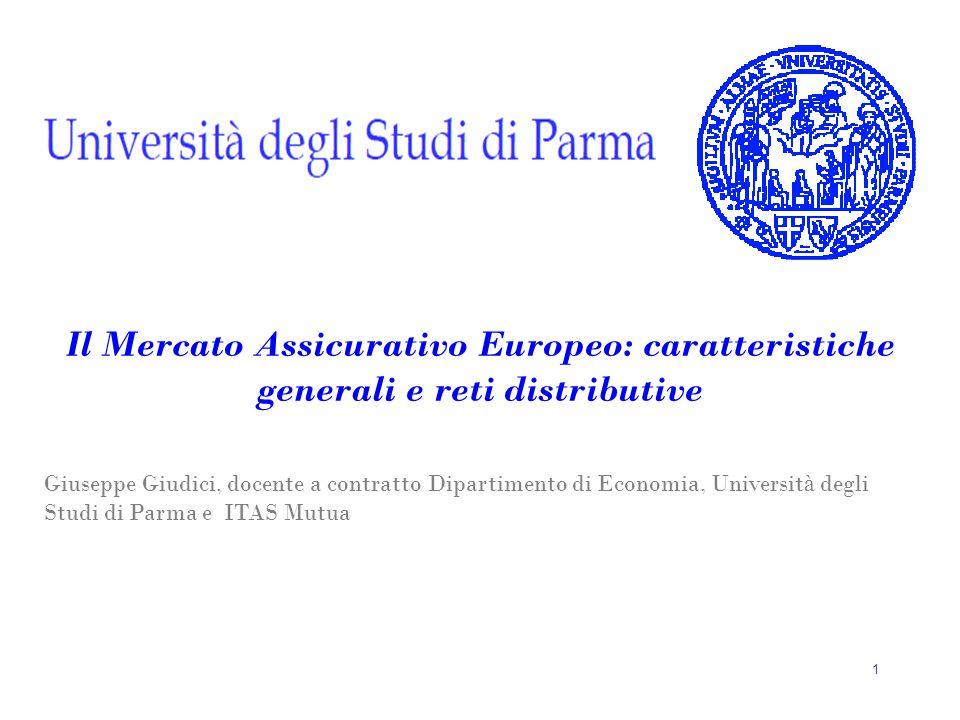 1 Il Mercato Assicurativo Europeo: caratteristiche generali e reti distributive Giuseppe Giudici, docente a contratto Dipartimento di Economia, Univer