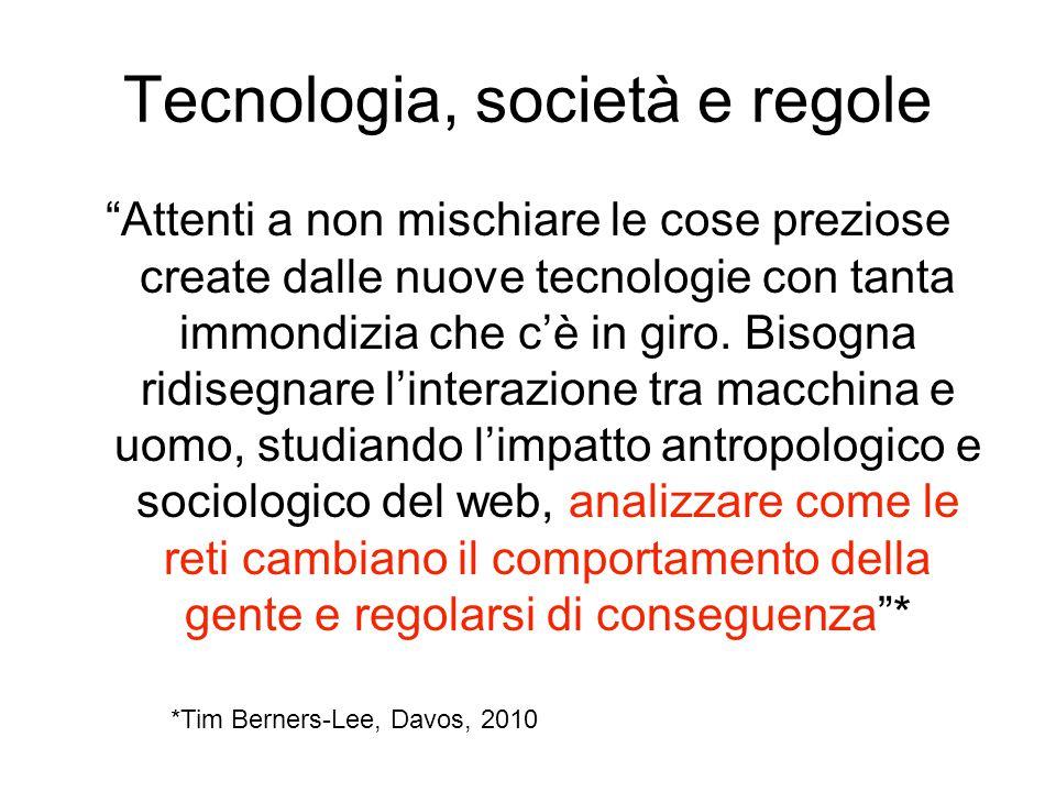 """Tecnologia, società e regole """"Attenti a non mischiare le cose preziose create dalle nuove tecnologie con tanta immondizia che c'è in giro. Bisogna rid"""