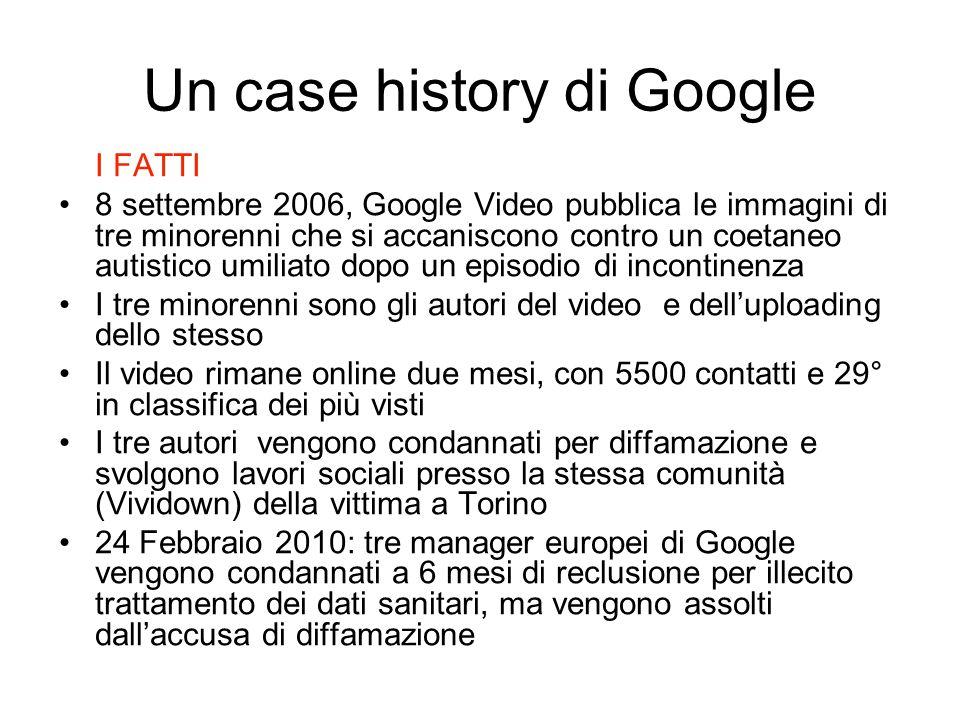 Un case history di Google I FATTI 8 settembre 2006, Google Video pubblica le immagini di tre minorenni che si accaniscono contro un coetaneo autistico