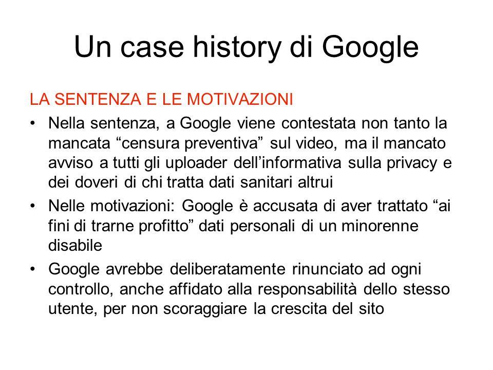 """LA SENTENZA E LE MOTIVAZIONI Nella sentenza, a Google viene contestata non tanto la mancata """"censura preventiva"""" sul video, ma il mancato avviso a tut"""