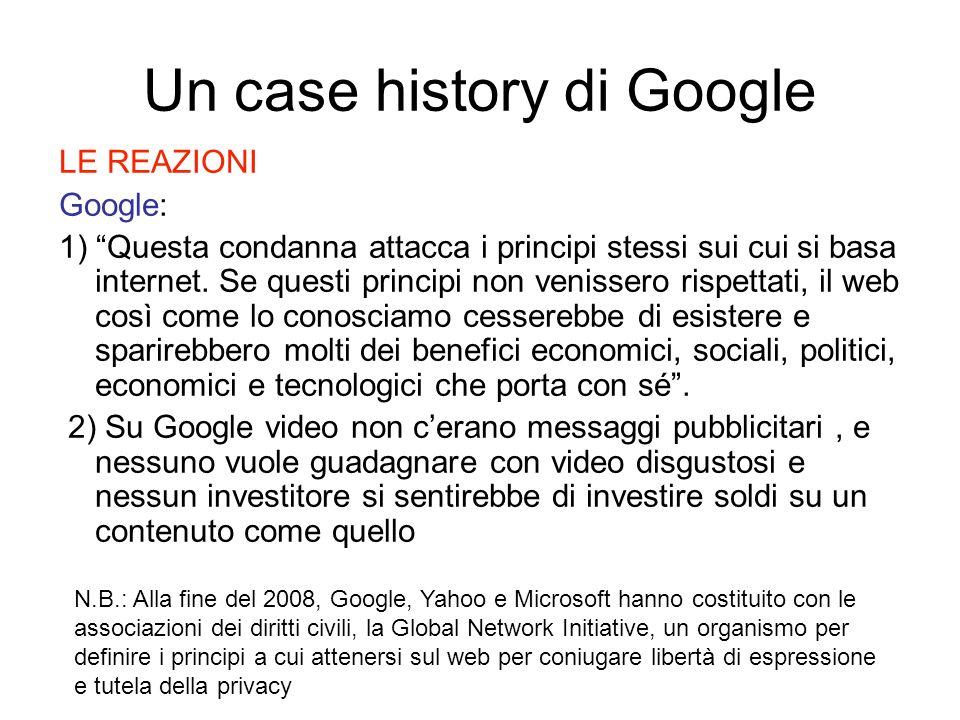 """LE REAZIONI Google: 1) """"Questa condanna attacca i principi stessi sui cui si basa internet. Se questi principi non venissero rispettati, il web così c"""