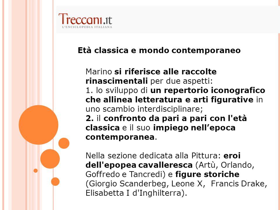 Marino si riferisce alle raccolte rinascimentali per due aspetti: 1. lo sviluppo di un repertorio iconografico che allinea letteratura e arti figurati
