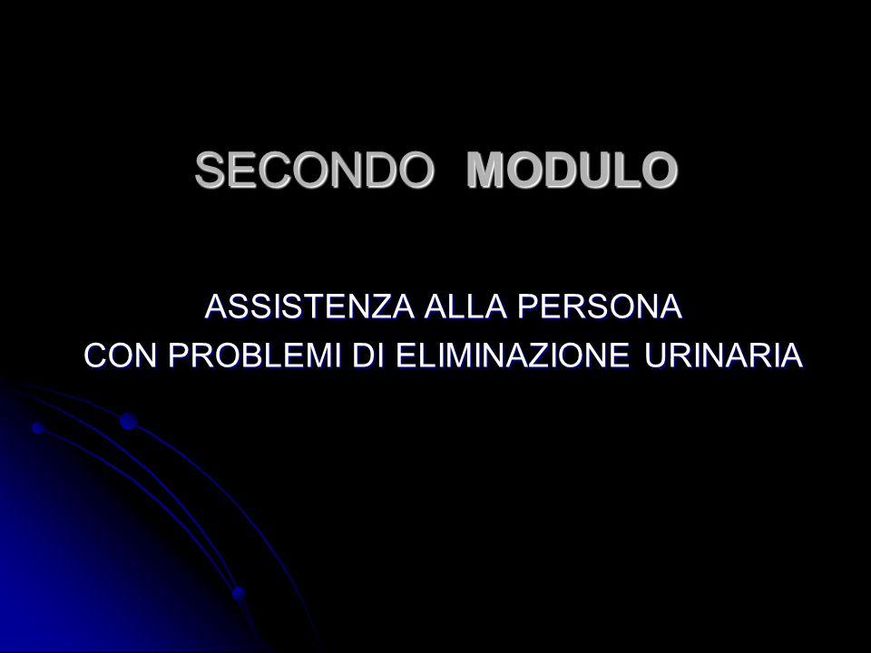 SECONDO MODULO ASSISTENZA ALLA PERSONA CON PROBLEMI DI ELIMINAZIONE URINARIA