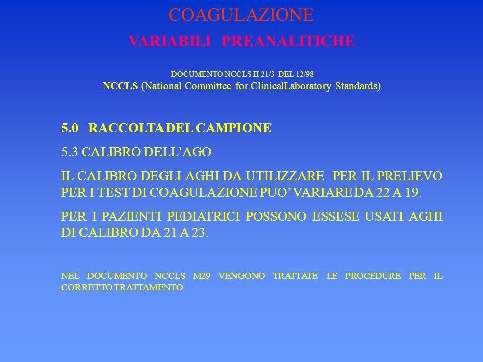 VARIABILI PREANALITICHE DOCUMENTO NCCLS H 21/3 DEL 12/98 NCCLS (National Committee for ClinicalLaboratory Standards) 6.0 TRASPORTO,ESECUZIONE E CONSERVAZIONE DEI CAMPIONI 6.2 CONSERVAZIONE DOPO LA CENTRIFUGAZIONE IL CAMPIONE VA MANTENUTO TAPPATO ( EVITARE PERDITA CO2 CON CONSEGUENTE INCREMENTO DEL PH ) A TEMPERATURA AMBIENTE.