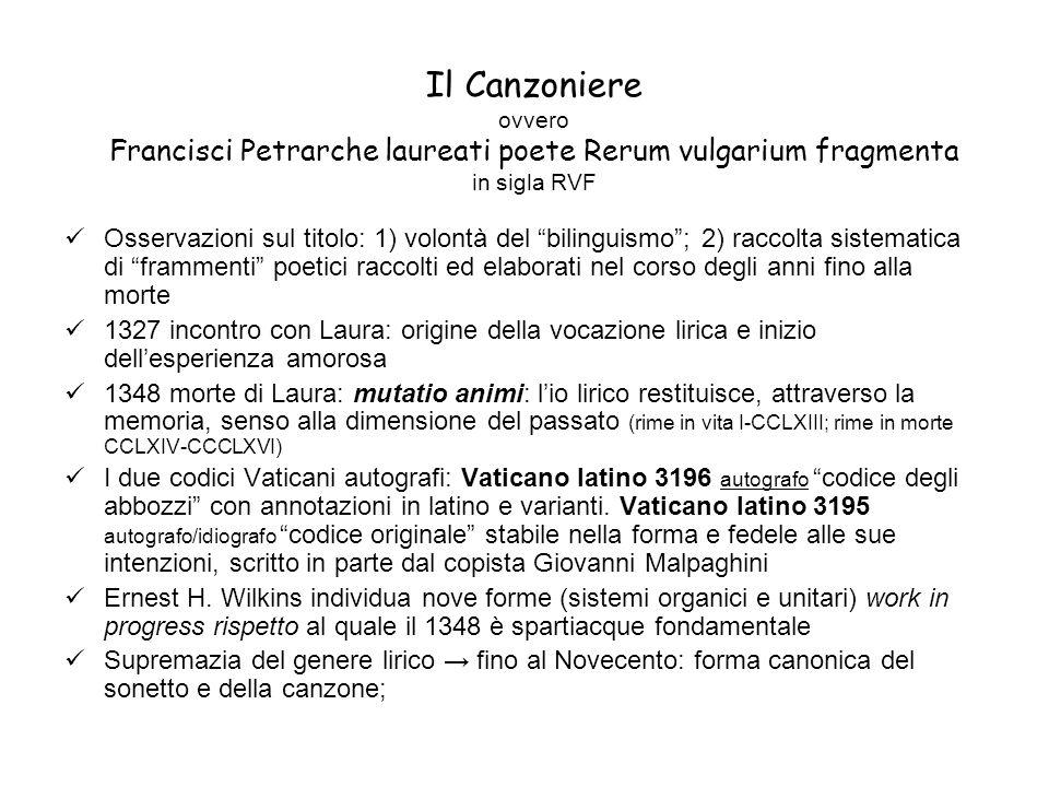 """Il Canzoniere ovvero Francisci Petrarche laureati poete Rerum vulgarium fragmenta in sigla RVF Osservazioni sul titolo: 1) volontà del """"bilinguismo"""";"""