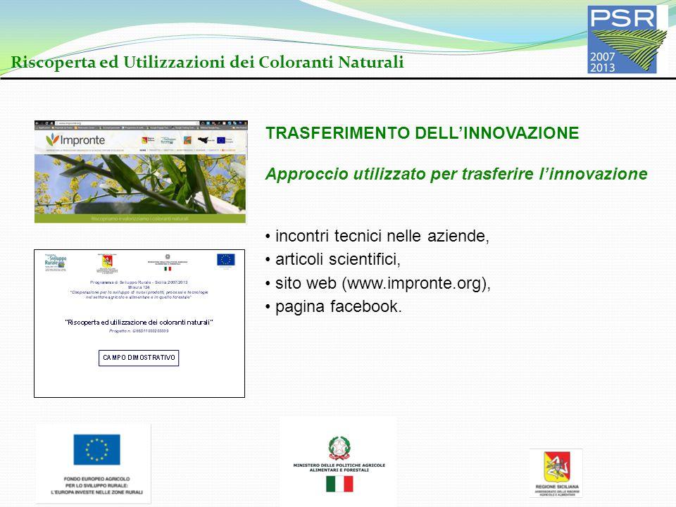 Riscoperta ed Utilizzazioni dei Coloranti Naturali TRASFERIMENTO DELL'INNOVAZIONE Approccio utilizzato per trasferire l'innovazione incontri tecnici n