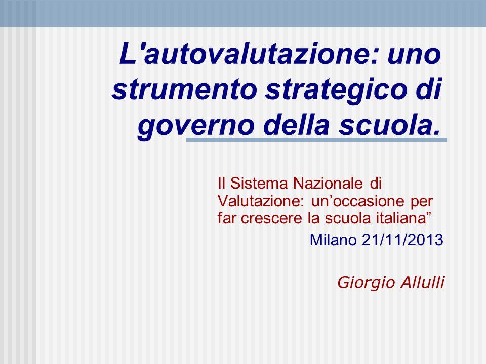 L autovalutazione: uno strumento strategico di governo della scuola.