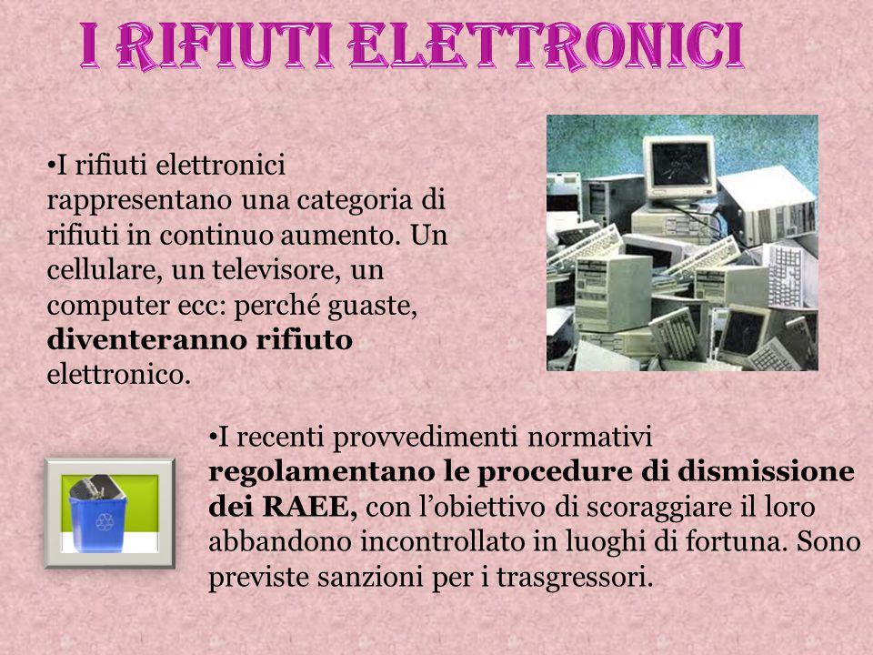 I rifiuti elettronici rappresentano una categoria di rifiuti in continuo aumento.