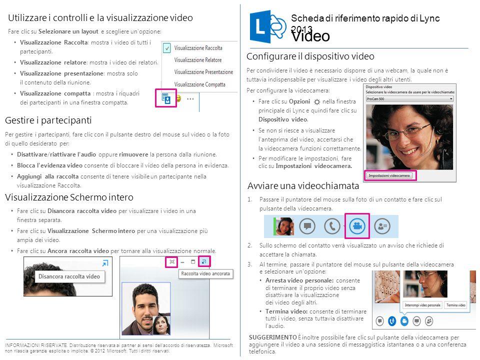 Scheda di riferimento rapido per le funzioni video Avviare una videochiamata 1.Passare il puntatore del mouse sulla foto di un contatto e fare clic sul pulsante della videocamera.