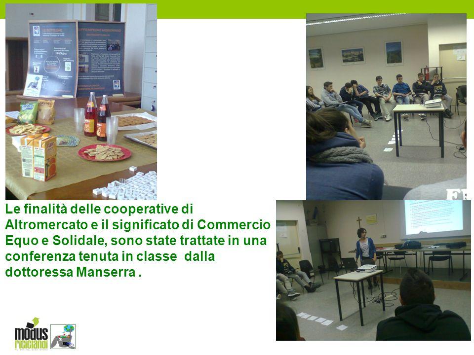 Le finalità delle cooperative di Altromercato e il significato di Commercio Equo e Solidale, sono state trattate in una conferenza tenuta in classe da