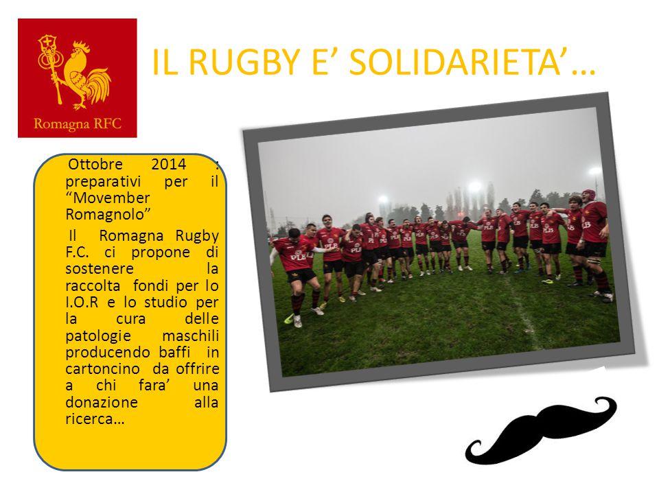 """IL RUGBY E' SOLIDARIETA'… Ottobre 2014 : preparativi per il """"Movember Romagnolo"""" Il Romagna Rugby F.C. ci propone di sostenere la raccolta fondi per l"""