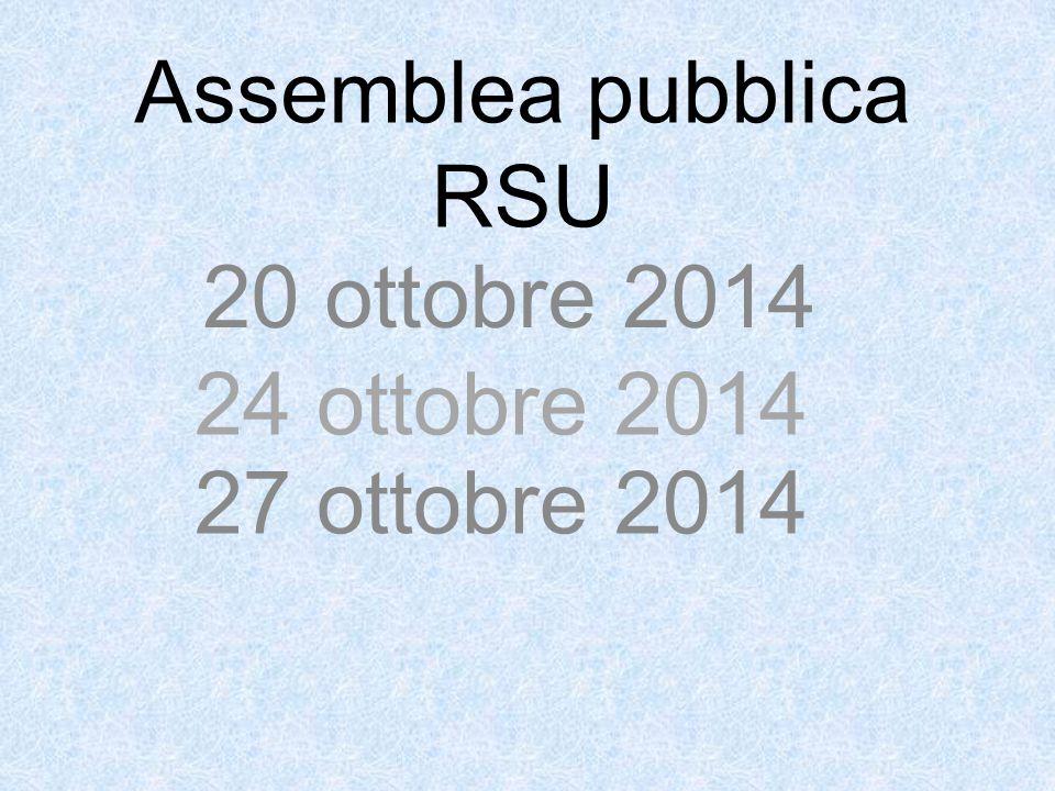 Assemblea pubblica RSU 20 ottobre 2014 24 ottobre 2014 27 ottobre 2014