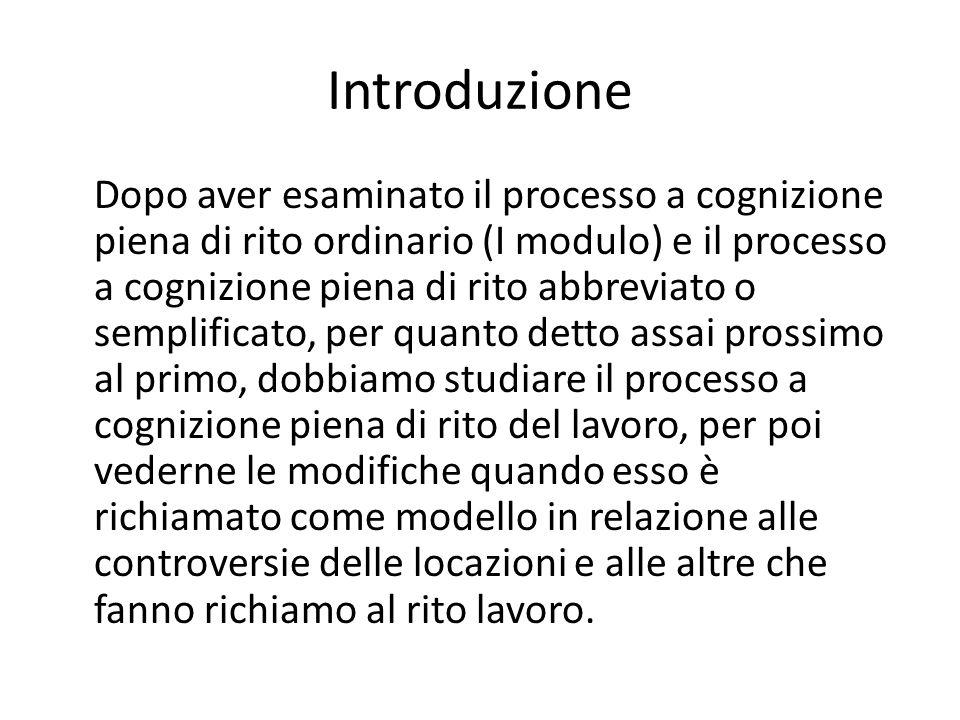 Introduzione Dopo aver esaminato il processo a cognizione piena di rito ordinario (I modulo) e il processo a cognizione piena di rito abbreviato o sem