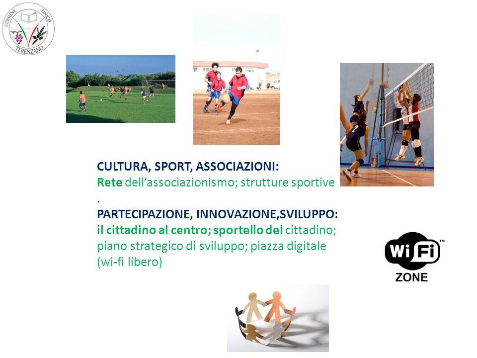 CULTURA, SPORT, ASSOCIAZIONI: Rete dell'associazionismo; strutture sportive.