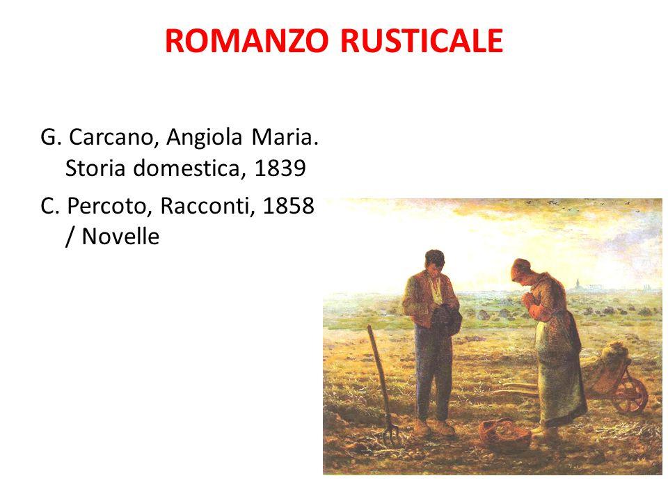 ROMANZO RUSTICALE G. Carcano, Angiola Maria. Storia domestica, 1839 C. Percoto, Racconti, 1858 / Novelle