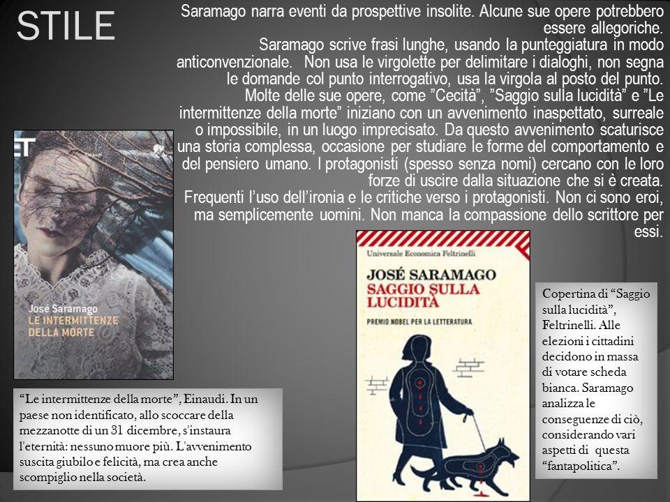 STILE Saramago narra eventi da prospettive insolite. Alcune sue opere potrebbero essere allegoriche. Saramago scrive frasi lunghe, usando la punteggia