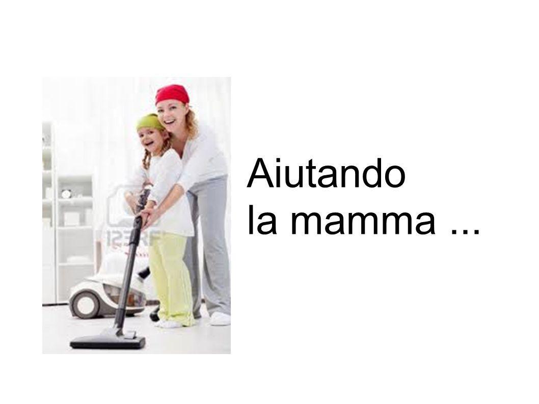 Aiutando la mamma...