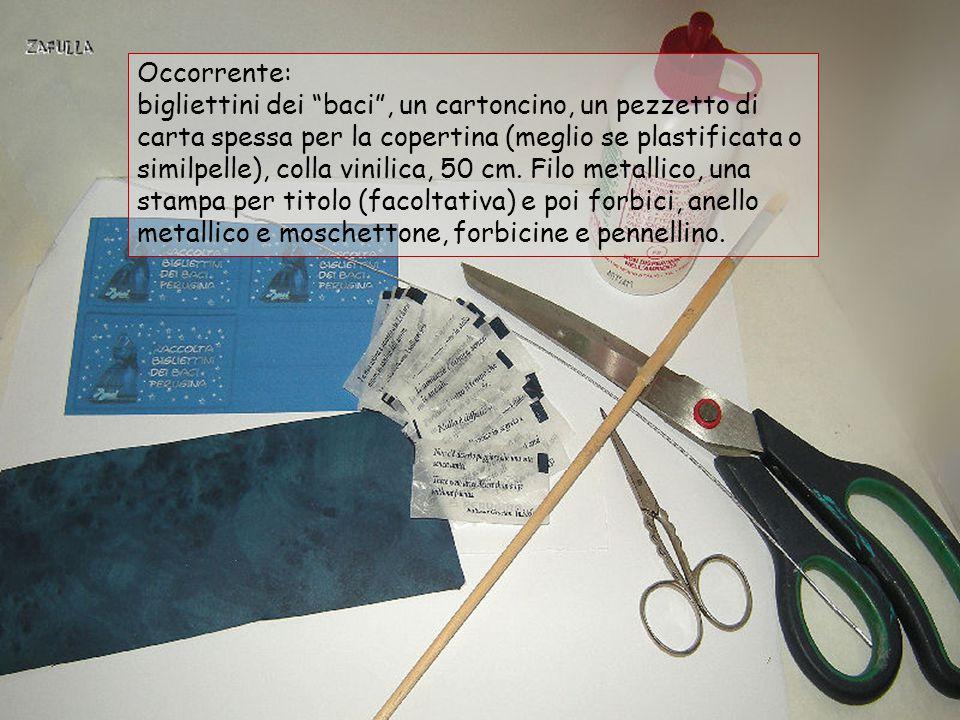 Occorrente: bigliettini dei baci , un cartoncino, un pezzetto di carta spessa per la copertina (meglio se plastificata o similpelle), colla vinilica, 50 cm.