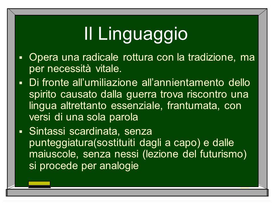 Il Linguaggio  Opera una radicale rottura con la tradizione, ma per necessità vitale.  Di fronte all'umiliazione all'annientamento dello spirito cau