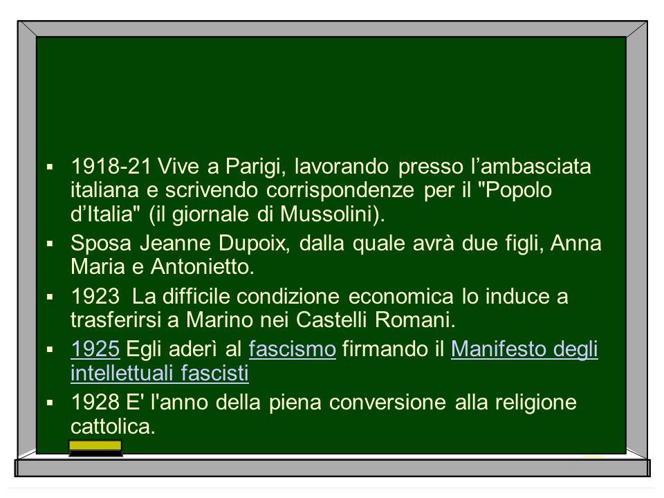  1918-21 Vive a Parigi, lavorando presso l'ambasciata italiana e scrivendo corrispondenze per il