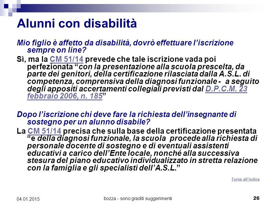 bozza - sono graditi suggerimenti26 04.01.2015 Alunni con disabilità Mio figlio è affetto da disabilità, dovrò effettuare l'iscrizione sempre on line.