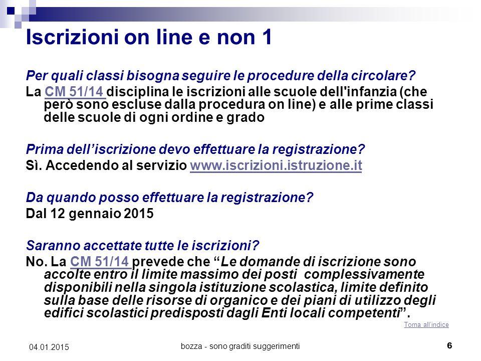 bozza - sono graditi suggerimenti6 04.01.2015 Iscrizioni on line e non 1 Per quali classi bisogna seguire le procedure della circolare.