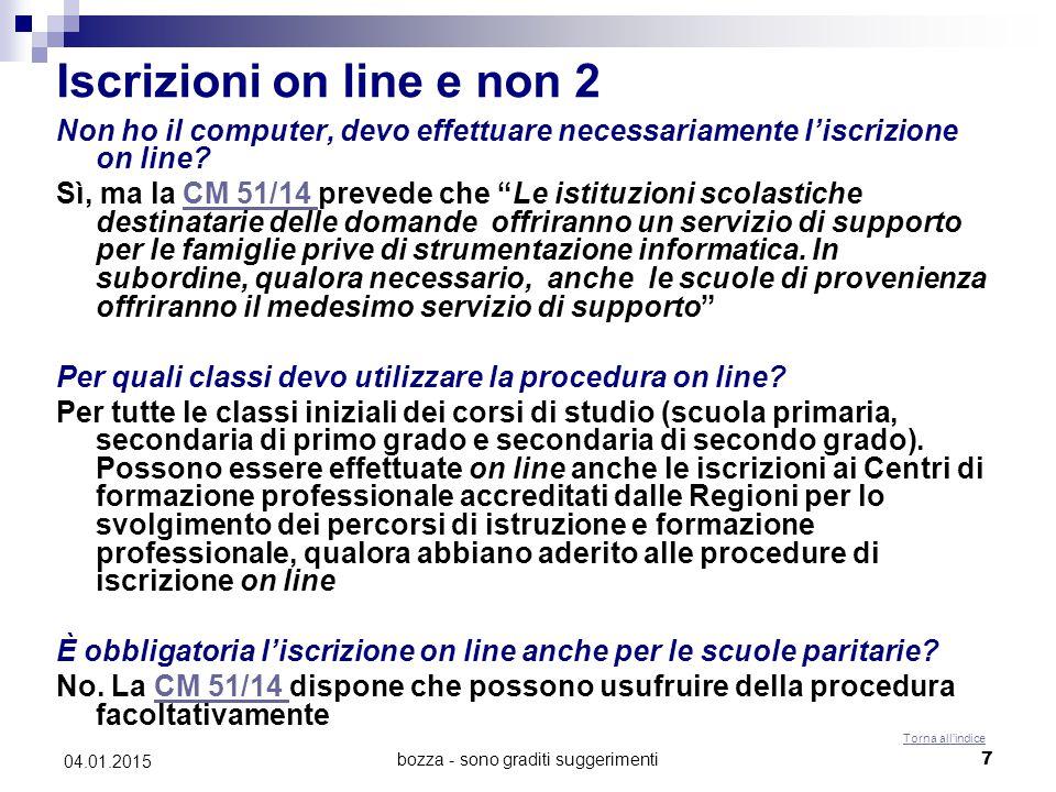 bozza - sono graditi suggerimenti8 04.01.2015 Iscrizioni on line Come si effettua l'iscrizione.