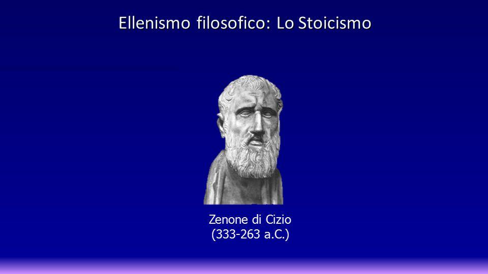 Zenone di Cizio (333-263 a.C.) Zenone di Cizio (333-263 a.C.), nato a Cizio, odierna Larnaca, nell isola di Cipro, è considerato il fondatore dello stoicismo.