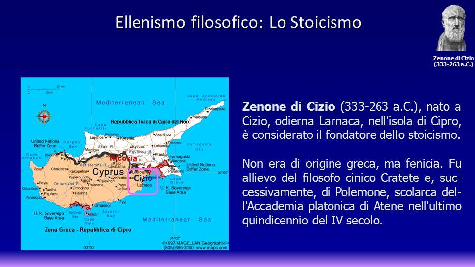 Zenone di Cizio (333-263 a.C.) Zenone di Cizio (333-263 a.C.), nato a Cizio, odierna Larnaca, nell'isola di Cipro, è considerato il fondatore dello st