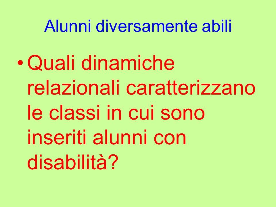 Quali dinamiche relazionali caratterizzano le classi in cui sono inseriti alunni con disabilità.
