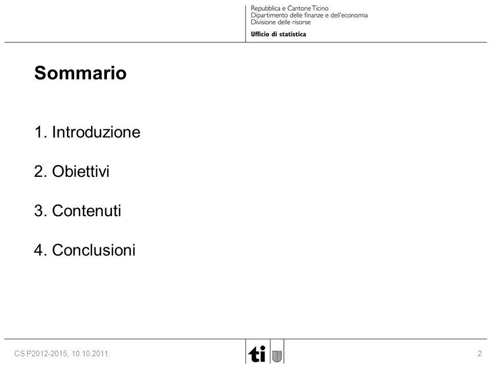 2CS P2012-2015, 10.10.2011. Sommario 1. Introduzione 2. Obiettivi 3. Contenuti 4. Conclusioni