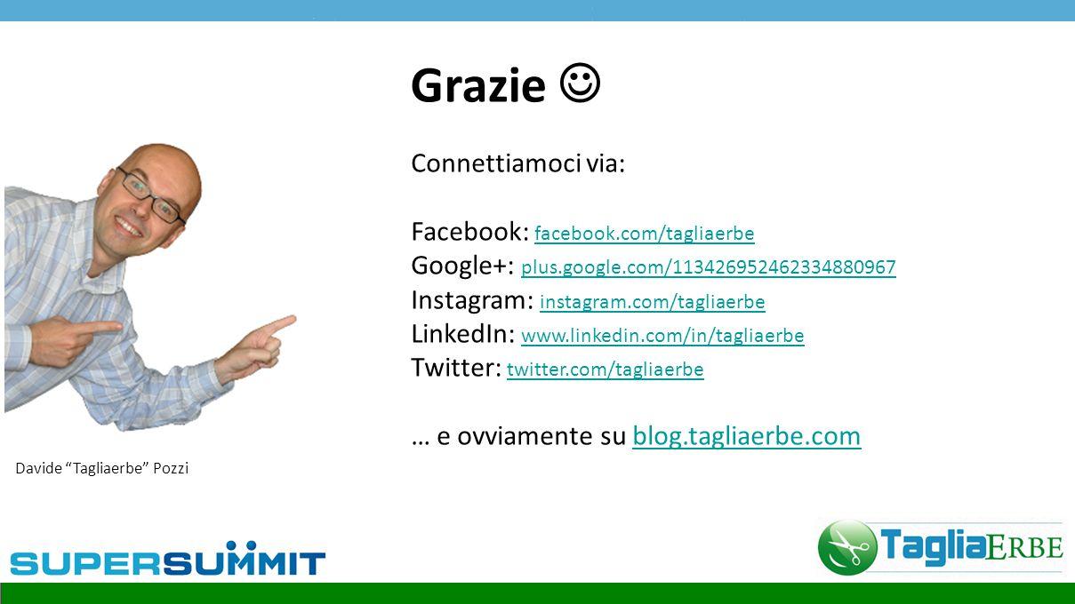 """Davide """"Tagliaerbe"""" Pozzi Grazie Connettiamoci via: Facebook: facebook.com/tagliaerbe facebook.com/tagliaerbe Google+: plus.google.com/113426952462334"""