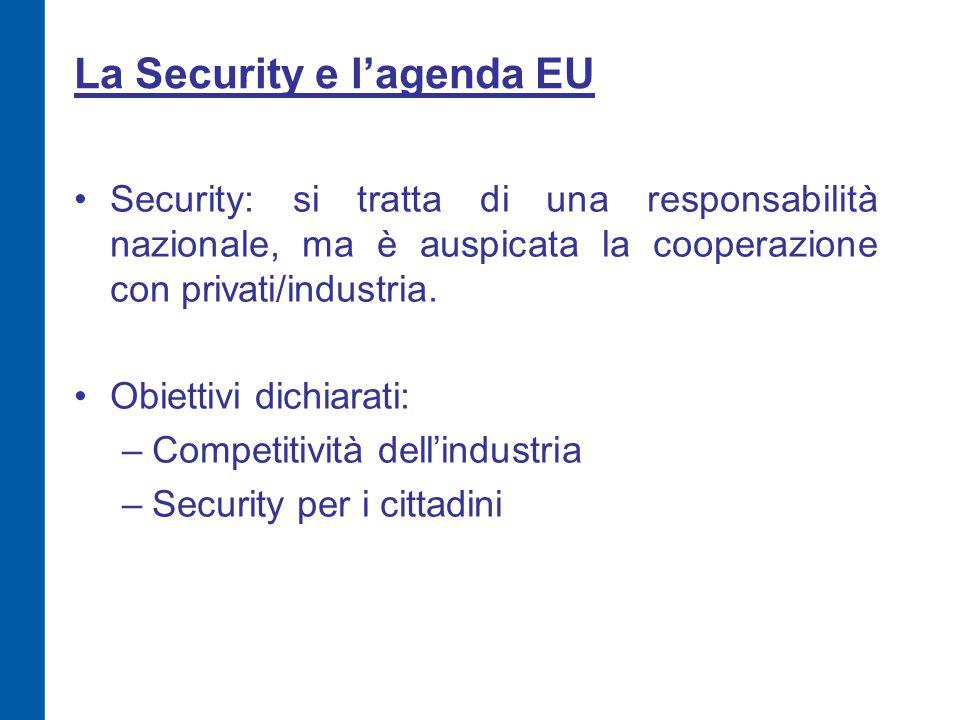 La Security e l'agenda EU Security: si tratta di una responsabilità nazionale, ma è auspicata la cooperazione con privati/industria. Obiettivi dichiar
