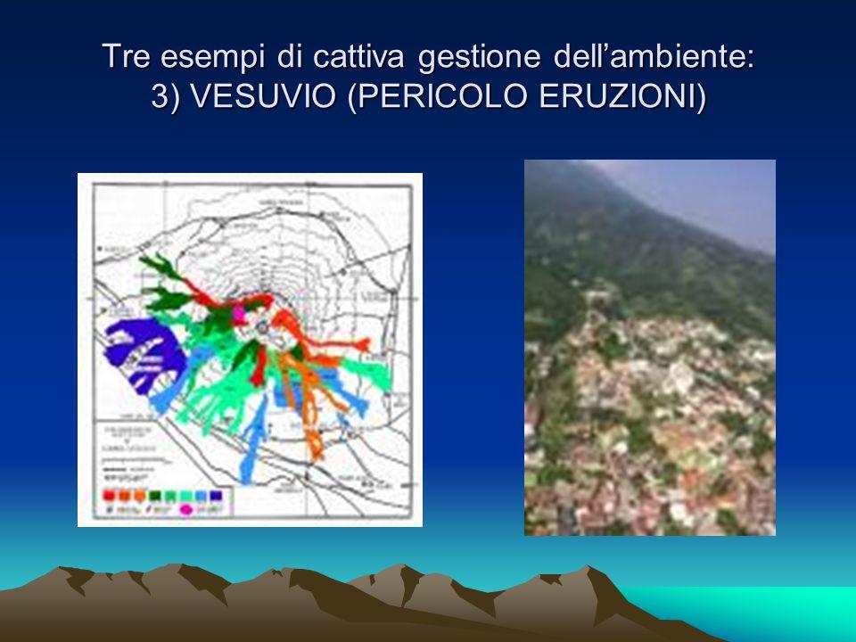 Tre esempi di cattiva gestione dell'ambiente: 3) VESUVIO (PERICOLO ERUZIONI)